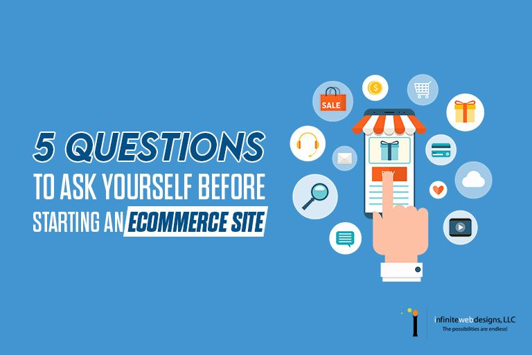 5 Questions to Ask Yourself Before Starting an eCommerce Site